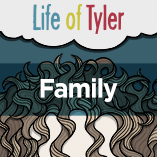 Life of Tyler - Family
