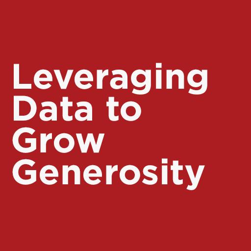 Leveraging Data to Grow Generosity