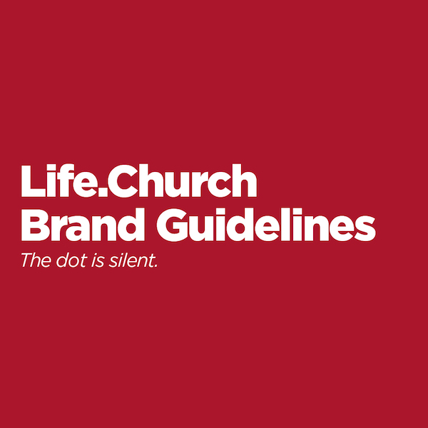 Life.Church Branding Guidelines