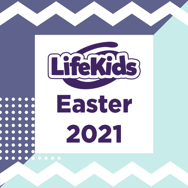 LifeKids Easter 2021
