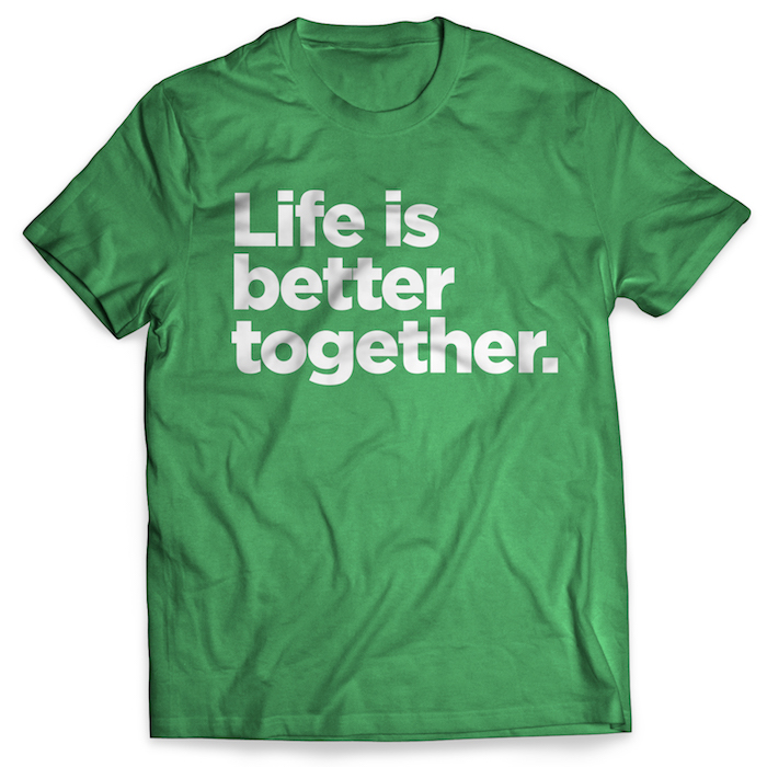 """Life Is Better Together"" Shirt"