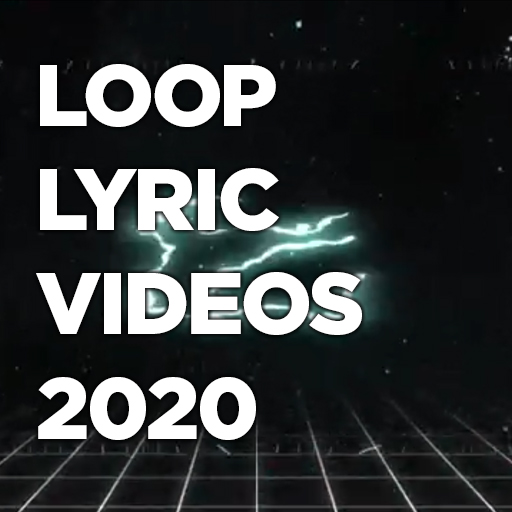 Loop Lyric Videos 2020