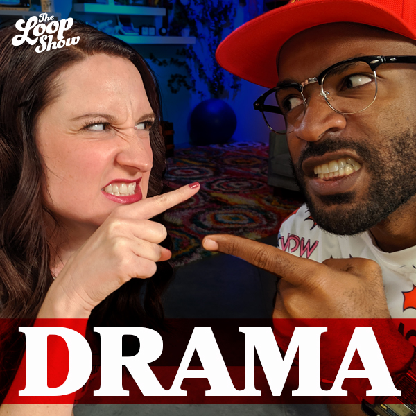 Drama (And How To Deal) - Loop Show