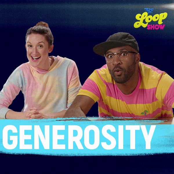 Generosity - Loop Show