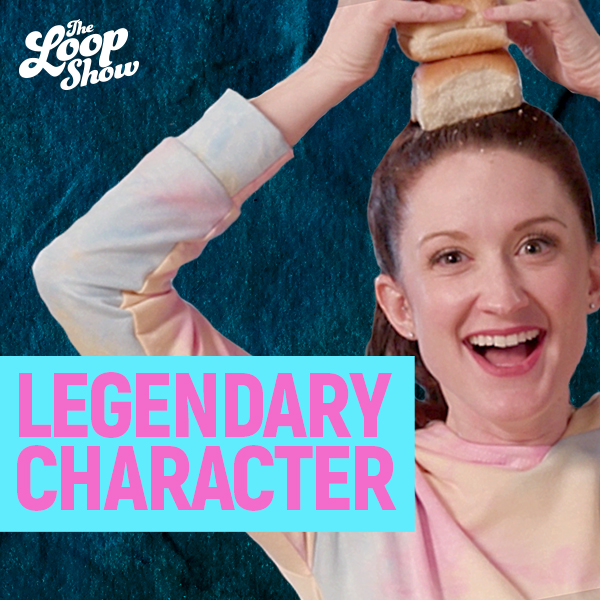 Legendary Character - Loop Show