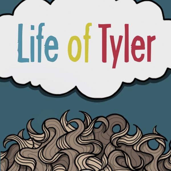 Life of Tyler