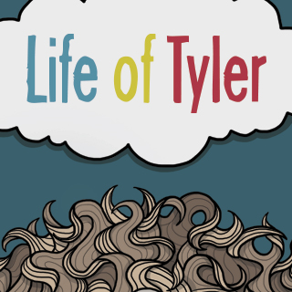 Life of Tyler (Update Coming)