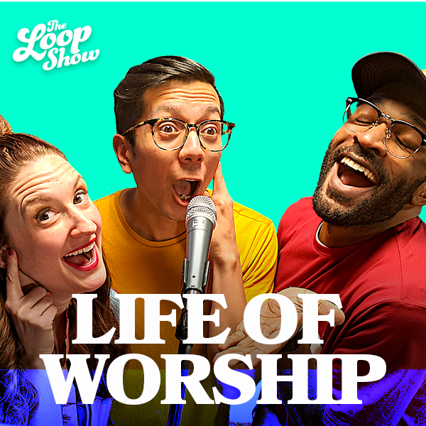Life of Worship - Loop Show