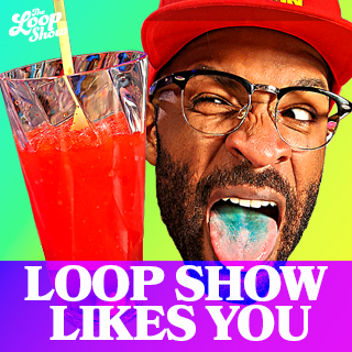 Loop Show Likes You: Slushies - Loop Show