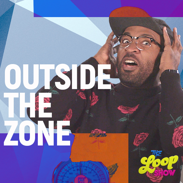 Outside the Zone - Loop Show