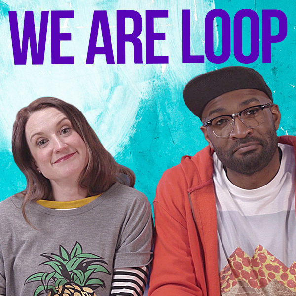 We Are Loop - Loop Show