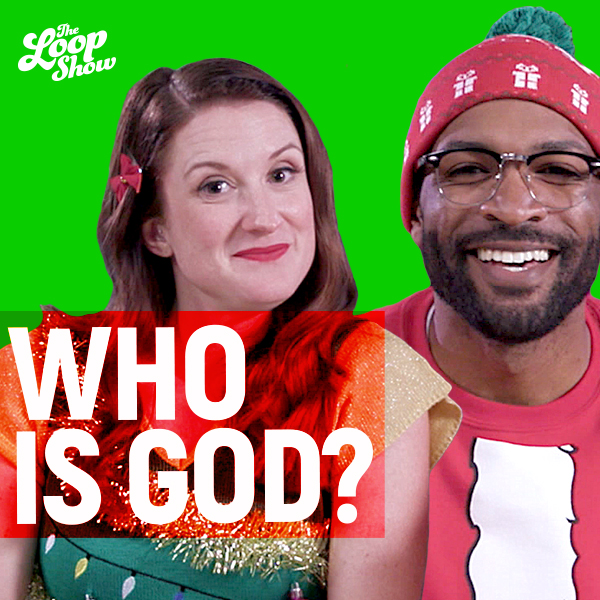 Who is God? - Loop Show