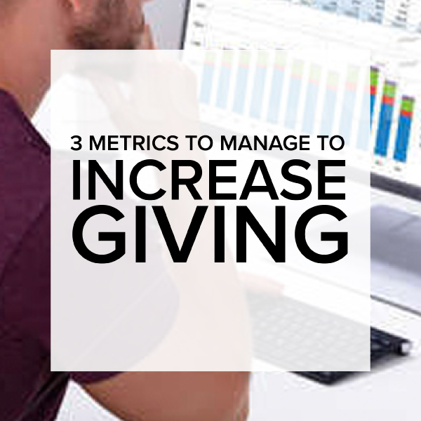 3 Metrics to Measure to Increase Giving