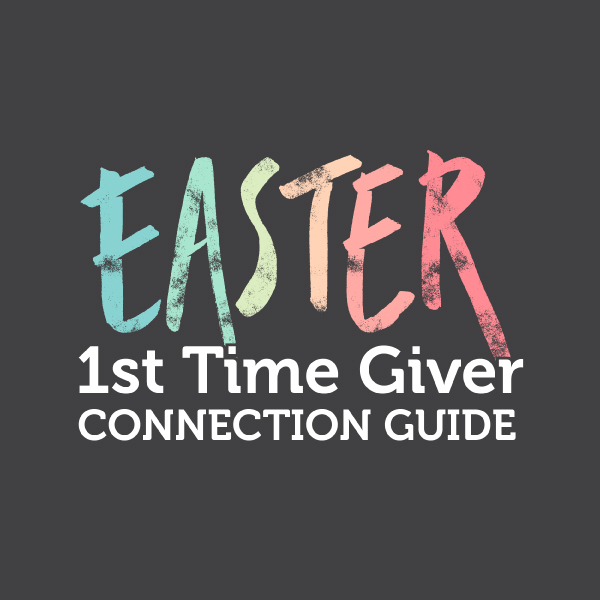 Easter - 1st Time Giver Connection Guide