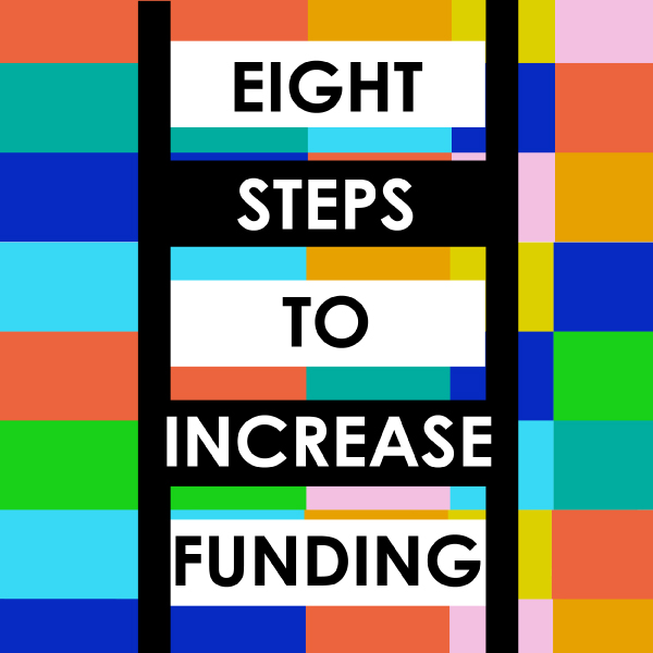 Eight Steps To Increase Funding