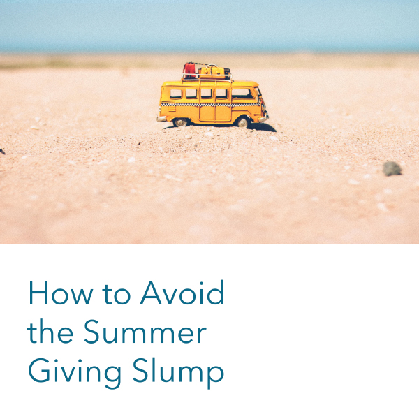 How to Avoid the Summer Giving Slump