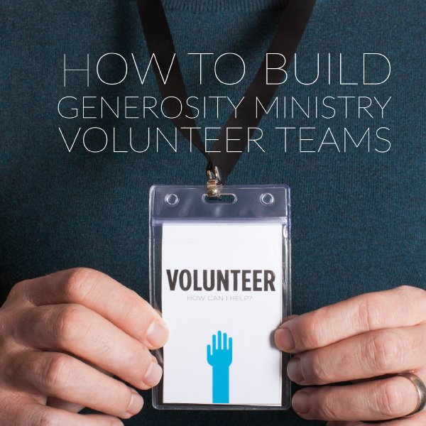 How to Build Generosity Ministry Volunteer Teams