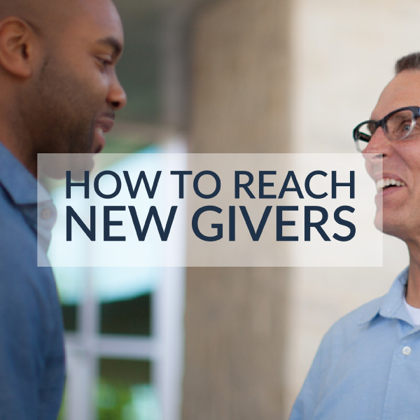 How to Reach New Givers