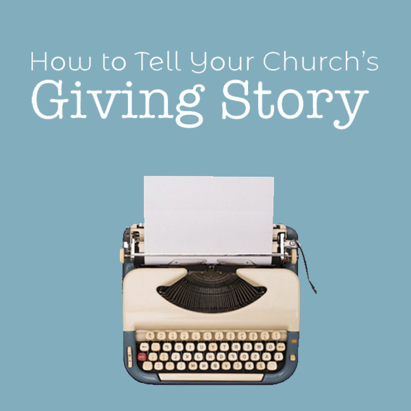 How to Tell Your Church's Giving Story