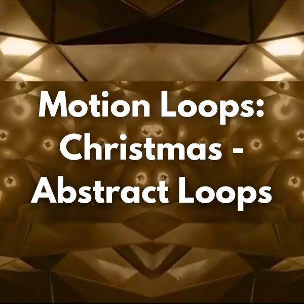 Motion Loops: Christmas - Abstract Loops