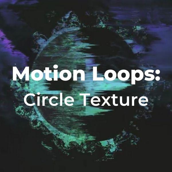 Motion Loops: Circle Texture