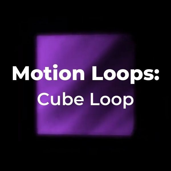Motion Loops: Cube Loop