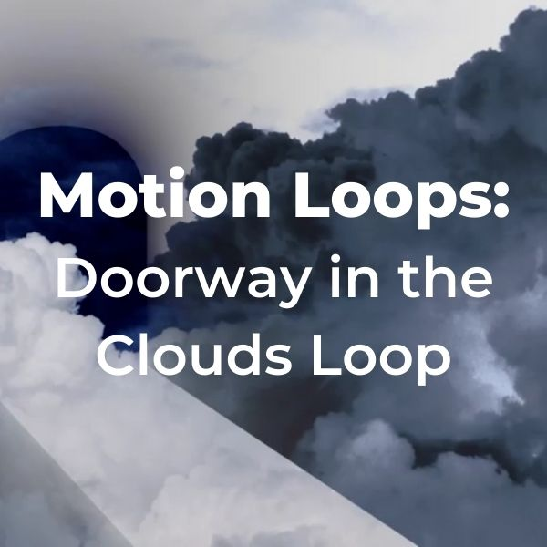 Motion Loops: Doorway in the Clouds Loop
