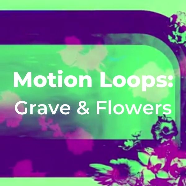 Motion Loops: Grave and Flowers