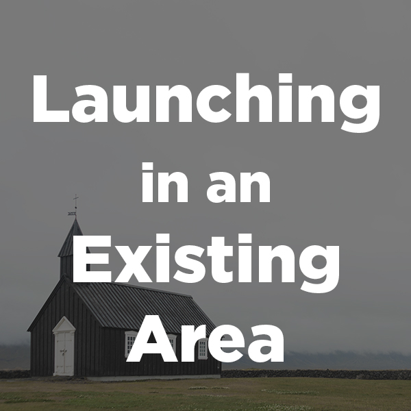Launching in an Existing Area