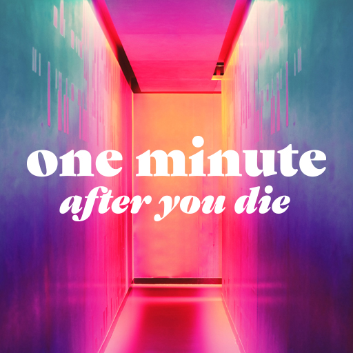 One Minute After You Die