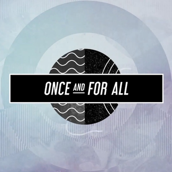 Once And For All Worship Song Worship Free Church Resources