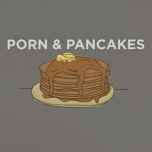 Porn and Pancakes