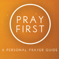 Pray First - A Personal Prayer Guide
