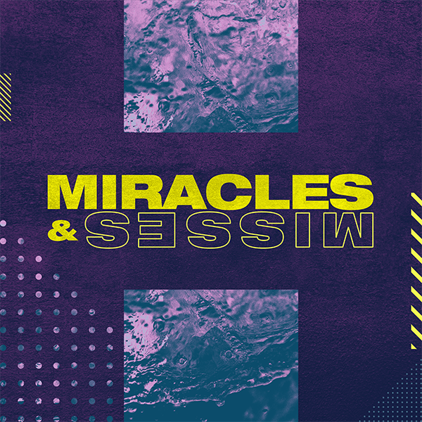 Miracles and Misses