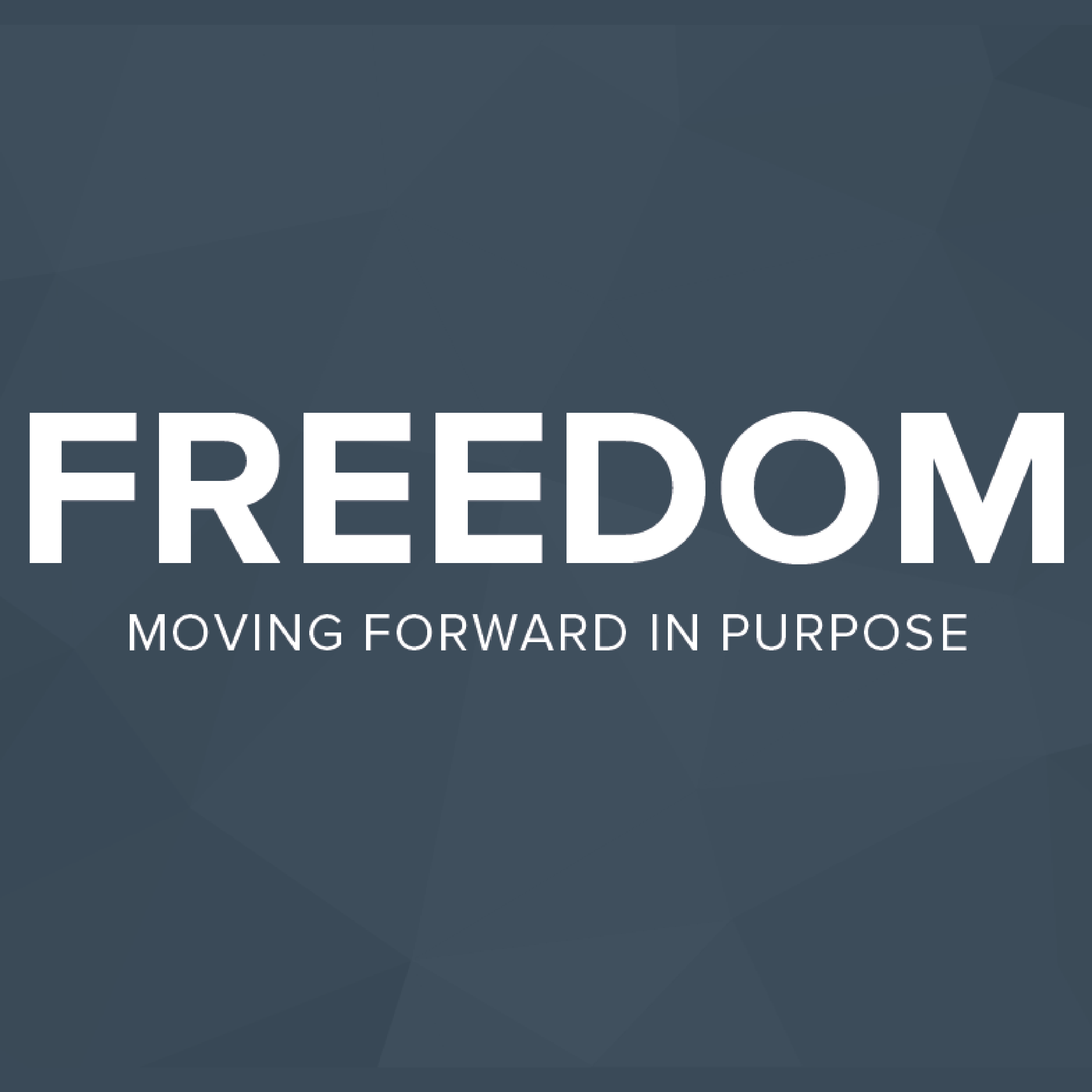 Freedom: Moving Forward in Purpose