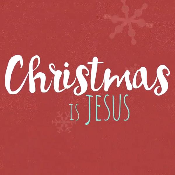 Christmas Is Jesus - Go Kids