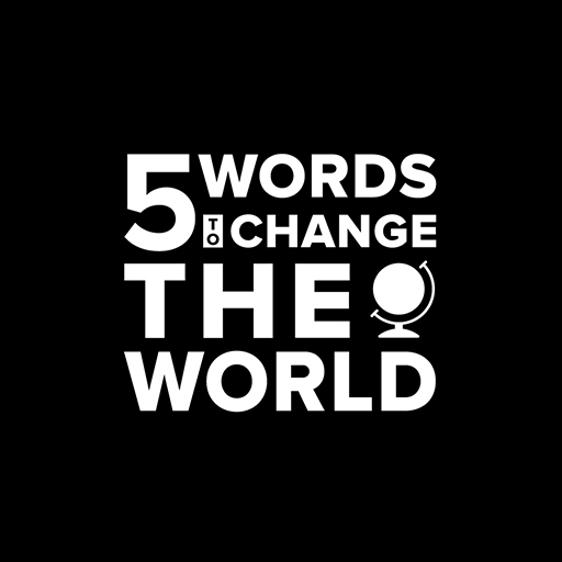 5 Words to Change the World