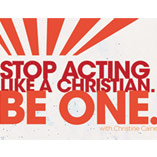 Stop Acting Like a Christian