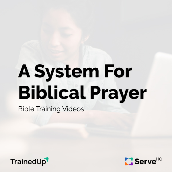 A System For Biblical Prayer