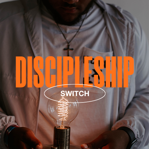 Discipleship - Switch
