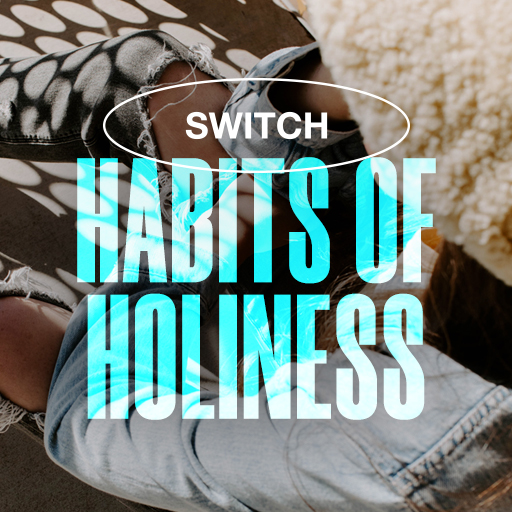 Habits of Holiness - Switch