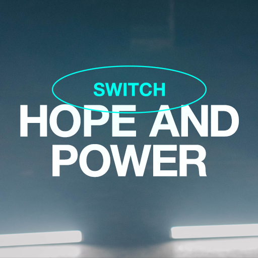 Hope and Power - Switch