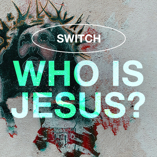 Who Is Jesus? - Switch
