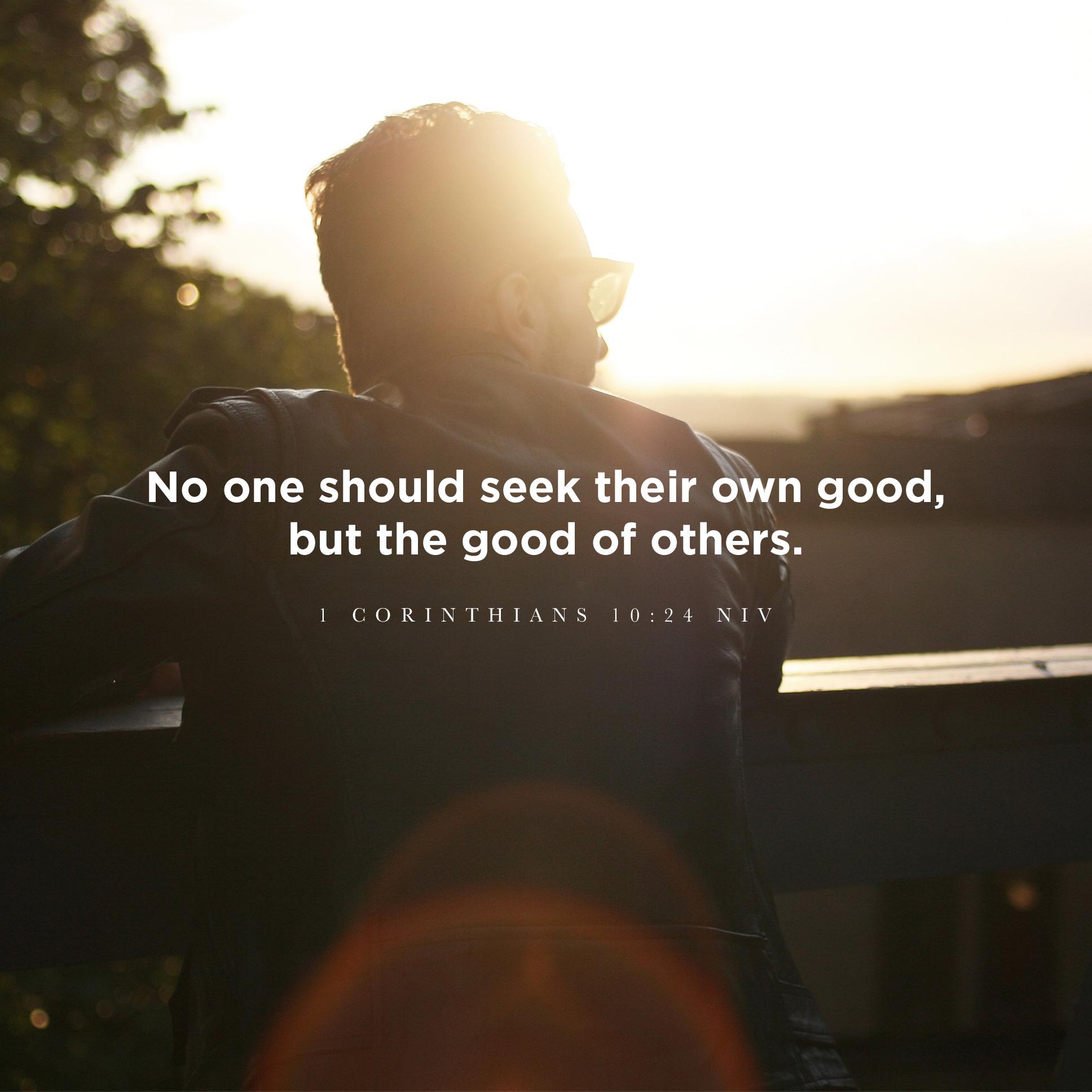1 Corinthians 10:24 NIV