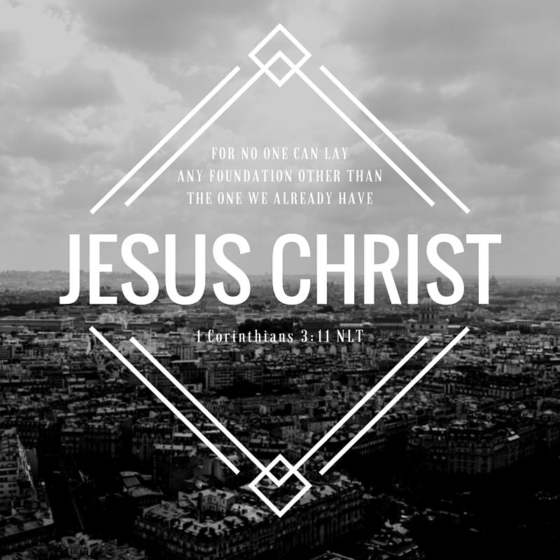 1 Corinthians 3:11 NLT
