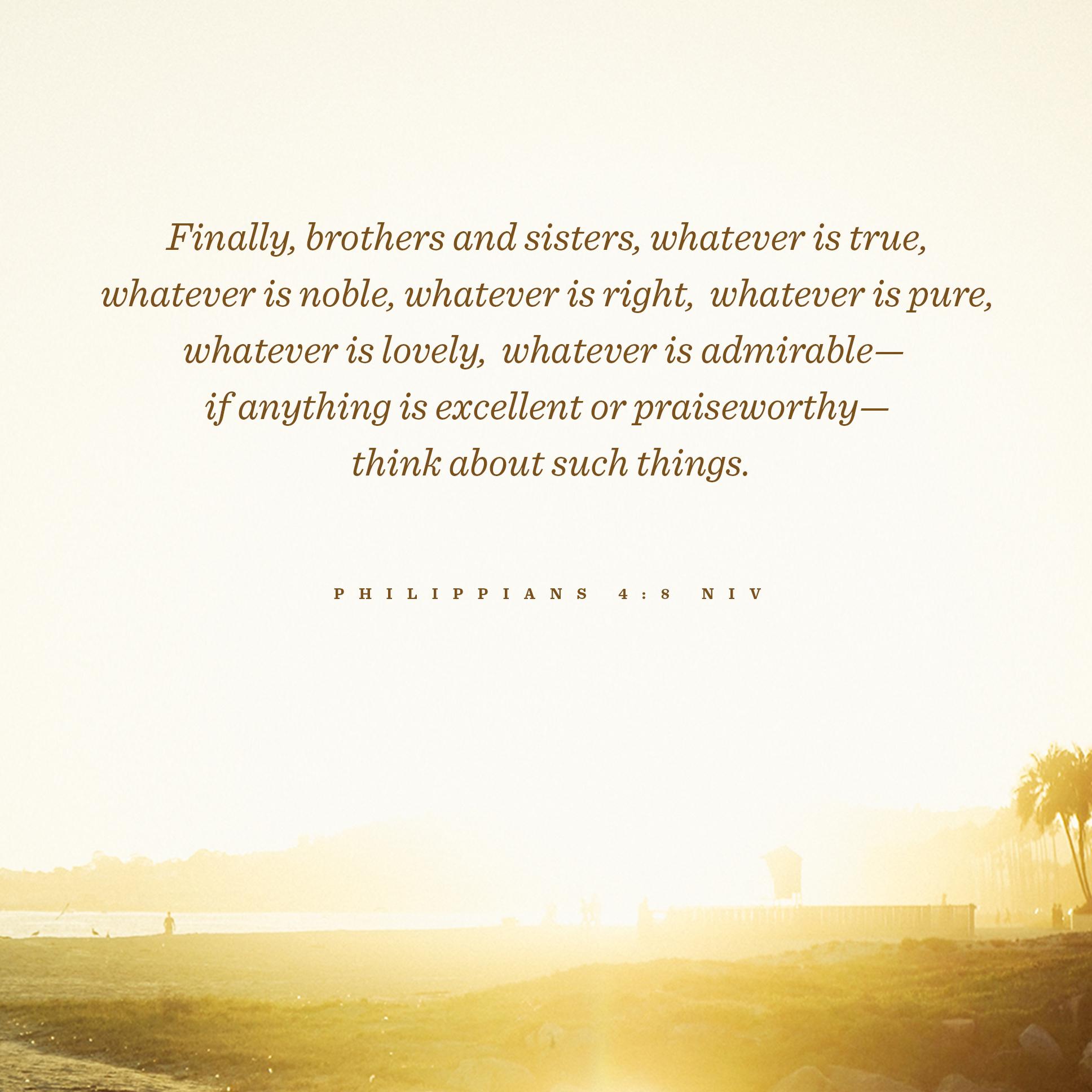 Philippians 4:8 NIV