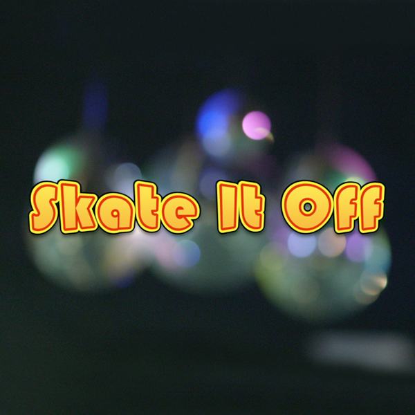 Skate It Off (Update Coming)