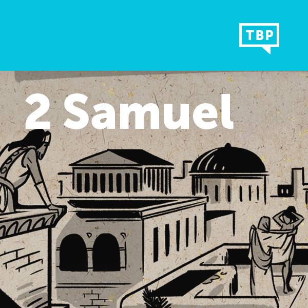 Read Scripture: 2 Samuel