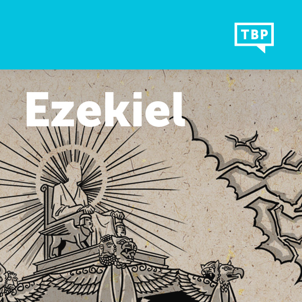 Read Scripture: Ezekiel