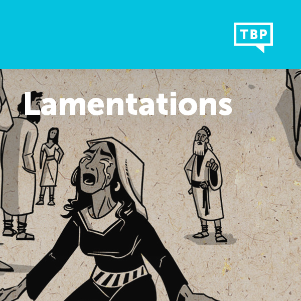 Read Scripture: Lamentations
